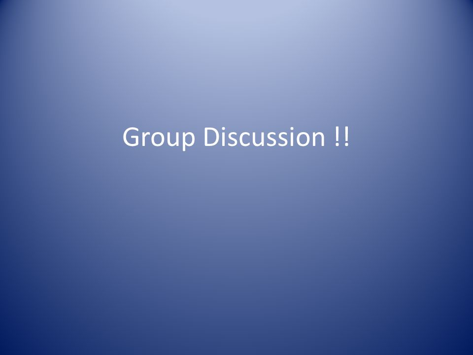 Group Discussion !!