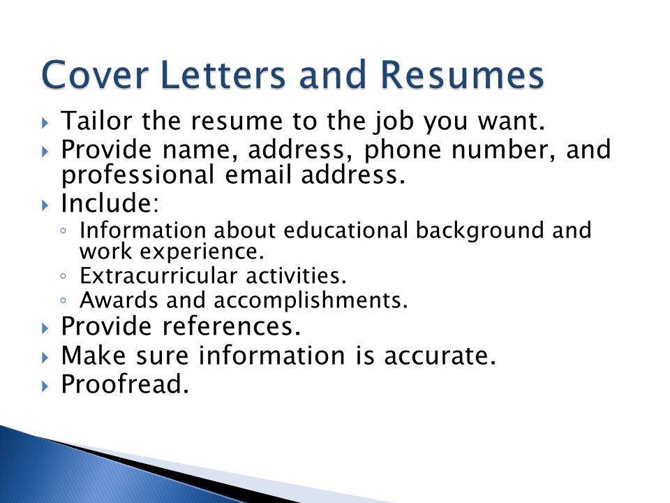  Tailor the resume to the job you want.
