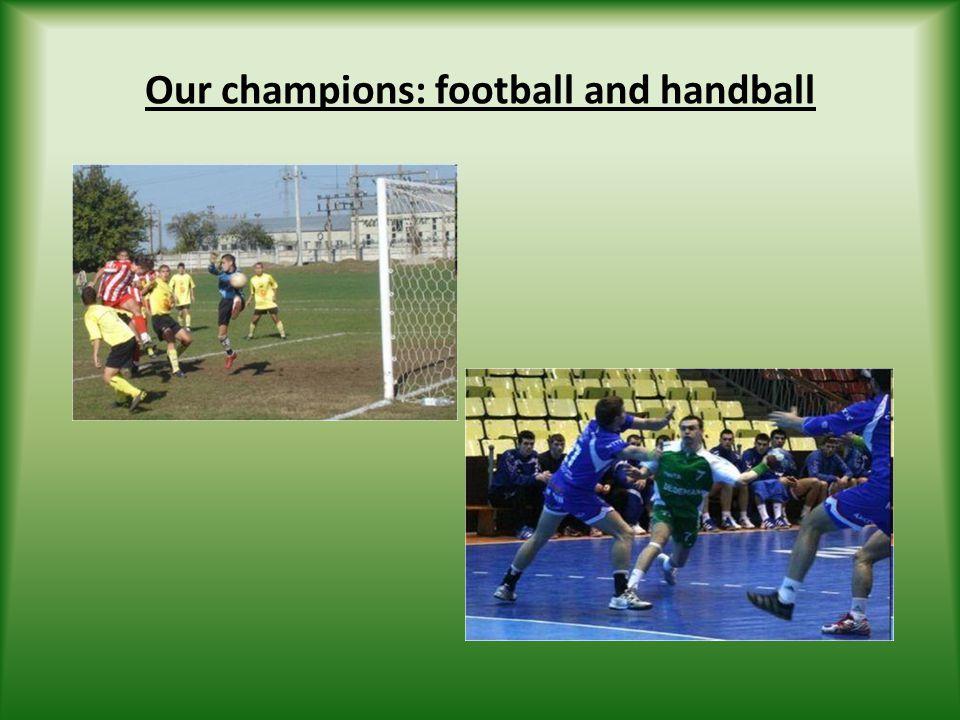 Our champions: football and handball