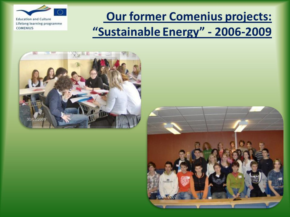 "Our former Comenius projects: ""Sustainable Energy"" - 2006-2009"