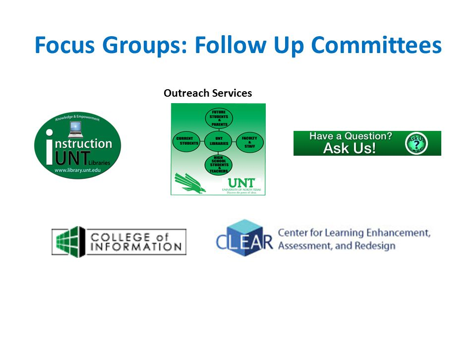 Focus Groups: Follow Up Committees Outreach Services