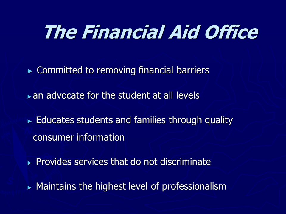 ► Committed to removing financial barriers ► an advocate for the student at all levels ► Educates students and families through quality consumer infor