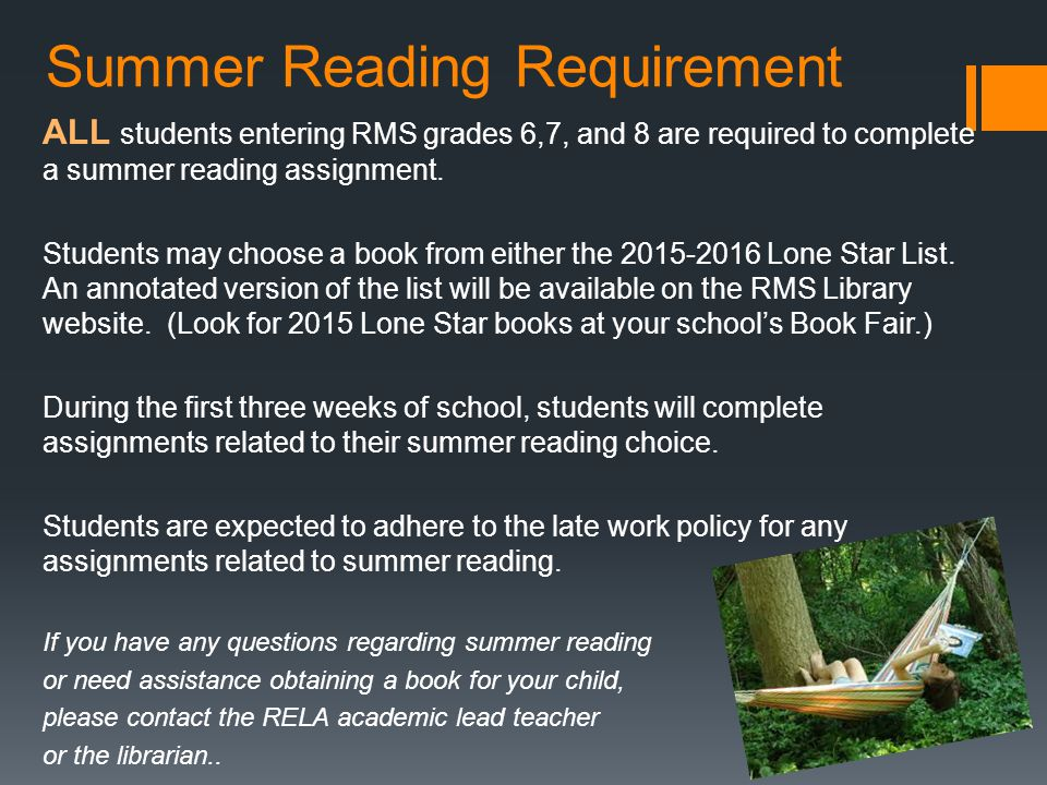 Summer Reading Requirement ALL students entering RMS grades 6,7, and 8 are required to complete a summer reading assignment. Students may choose a boo