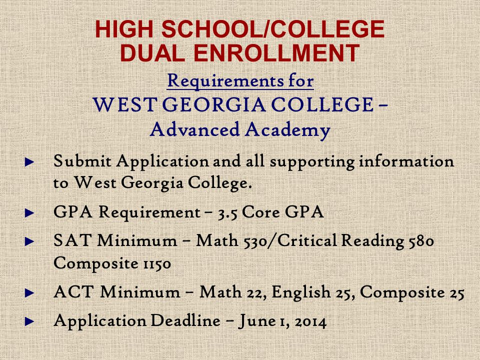 ► Submit Application and all supporting information to West Georgia College.