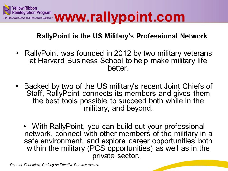 Resume Essentials: Crafting an Effective Resume (JAN 2014) www.rallypoint.com RallyPoint is the US Military's Professional Network RallyPoint was foun