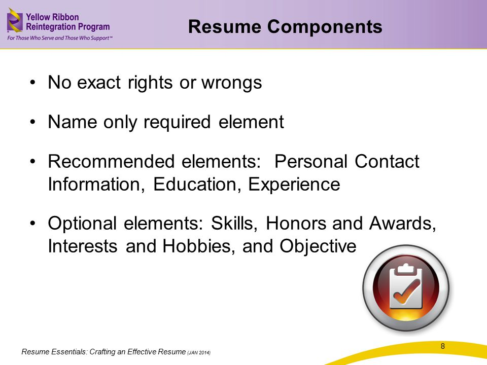 Resume Essentials: Crafting an Effective Resume (JAN 2014) Objectives 1.Identify what recruiters value in a resume.