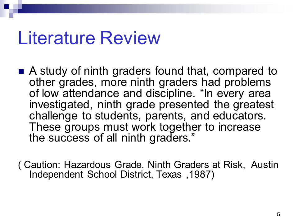 6 Literature Review An evaluation of the Ninth Grade Restructuring Program of the Detroit Public Schools concluded that a systematically different approach is essential to meet the needs of ninth graders.