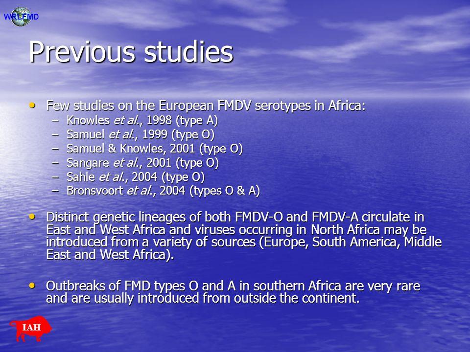 Previous studies Few studies on the European FMDV serotypes in Africa: Few studies on the European FMDV serotypes in Africa: –Knowles et al., 1998 (ty