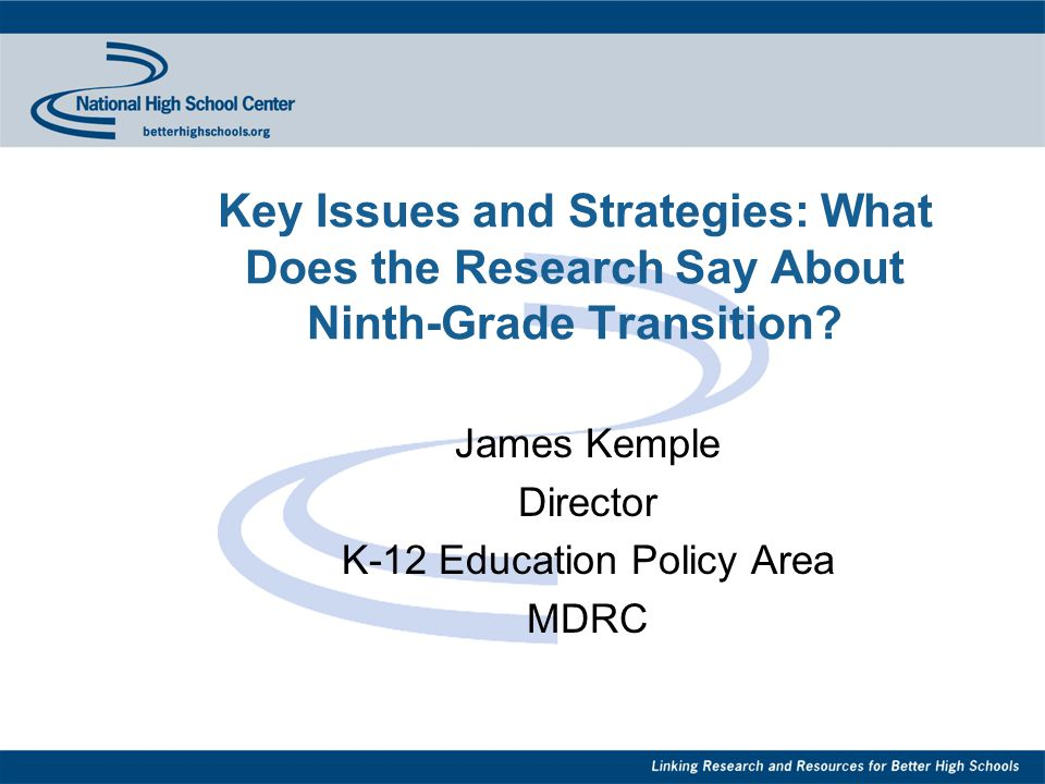 Key Issues and Strategies: What Does the Research Say About Ninth-Grade Transition.