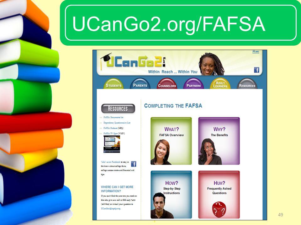 UCanGo2 UCanGo2.org/FAFSA 49