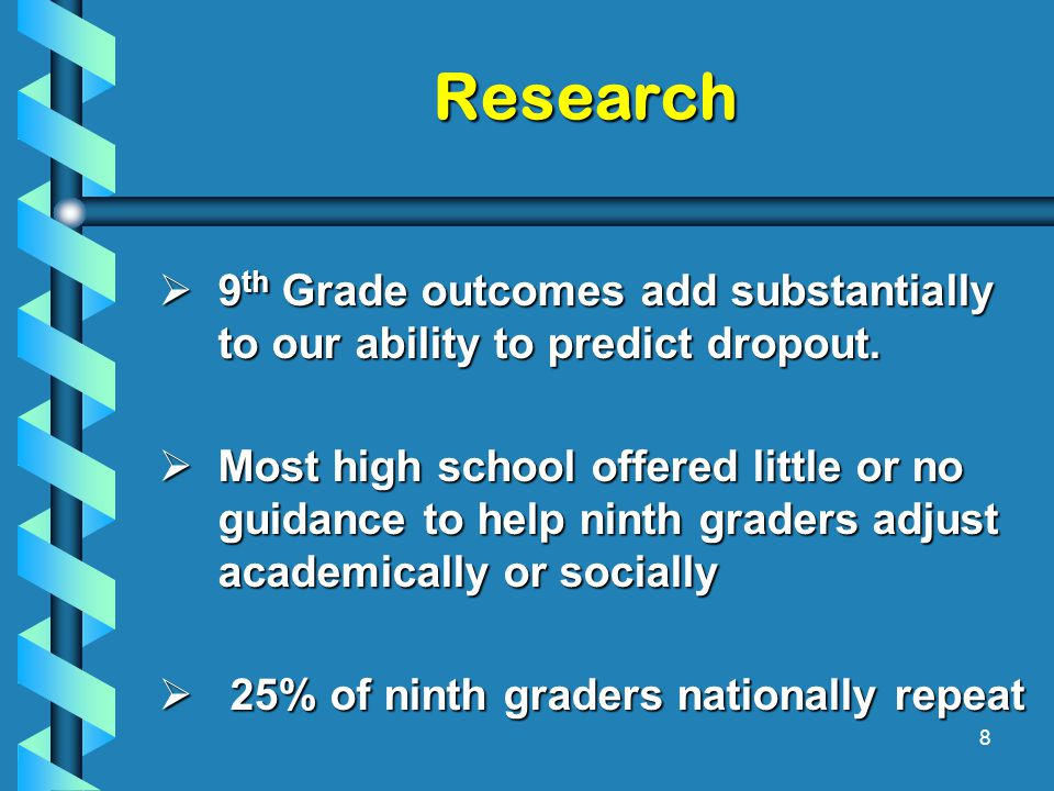  9 th Grade outcomes add substantially to our ability to predict dropout.
