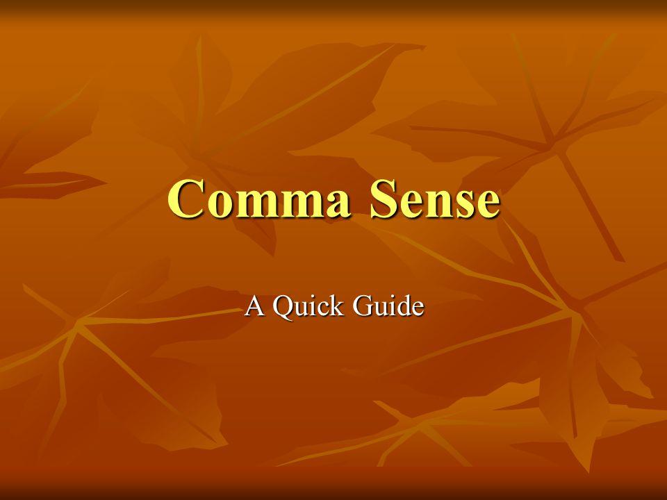 Comma Sense A Quick Guide