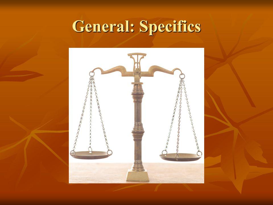 General: Specifics