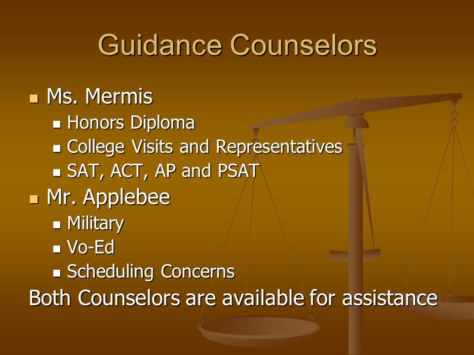 Guidance Counselors Ms. Mermis Ms.