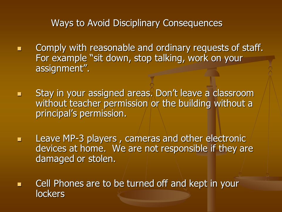 """Ways to Avoid Disciplinary Consequences Ways to Avoid Disciplinary Consequences Comply with reasonable and ordinary requests of staff. For example """"si"""