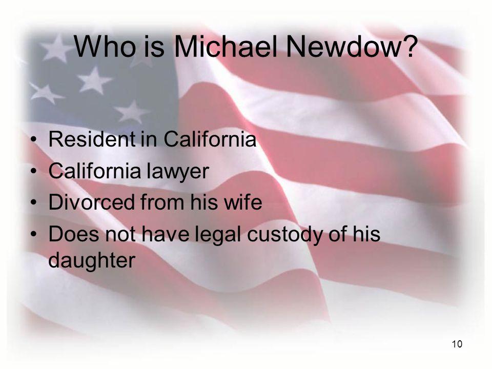 10 Who is Michael Newdow.