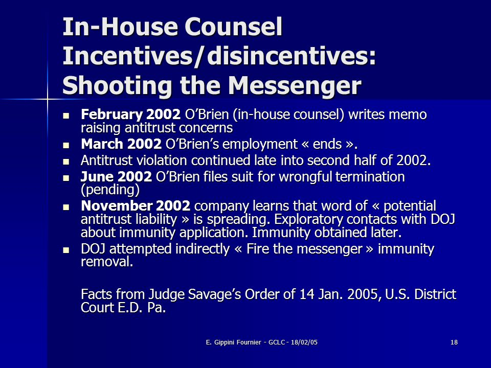 E. Gippini Fournier - GCLC - 18/02/0518 In-House Counsel Incentives/disincentives: Shooting the Messenger February 2002 O'Brien (in-house counsel) wri