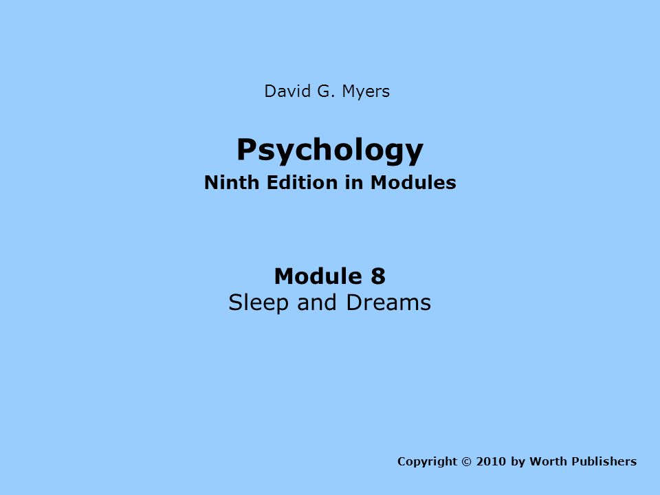 Figure 8.1 The biological clock Myers: Psychology, Ninth Edition in Modules Copyright © 2010 by Worth Publishers