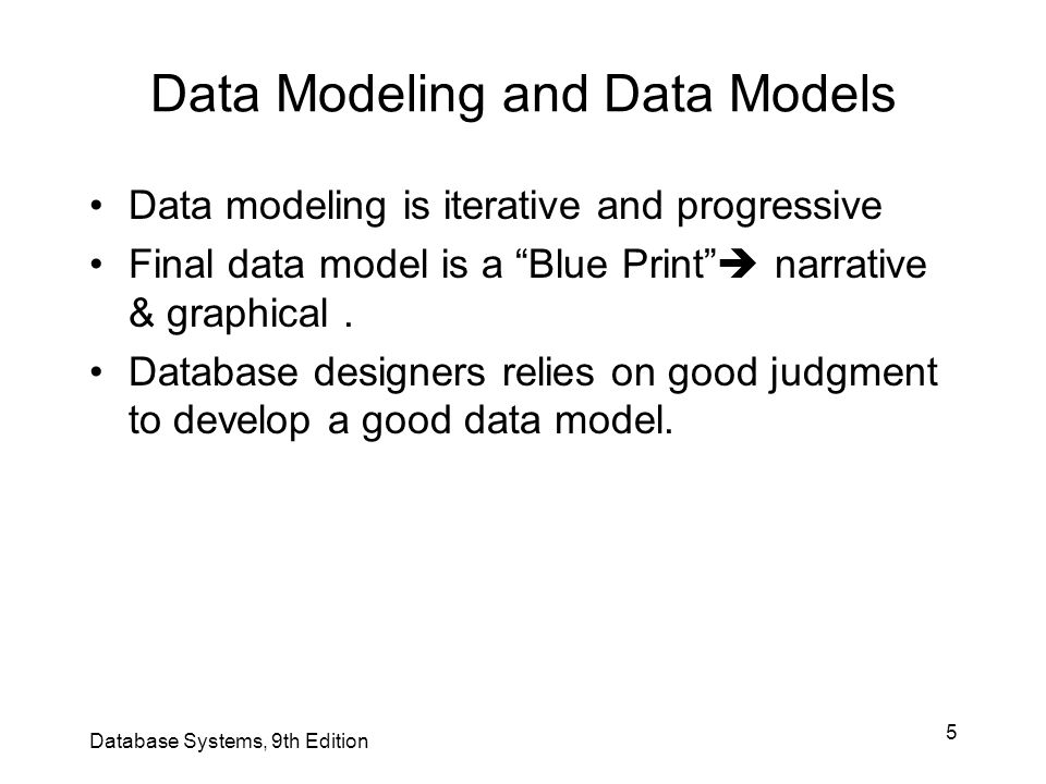 46 Summary A data model is an abstraction of a complex real-world data environment Basic data modeling components: –Entities –Attributes –Relationships –Constraints Business rules identify and define basic modeling components Database Systems, 9th Edition