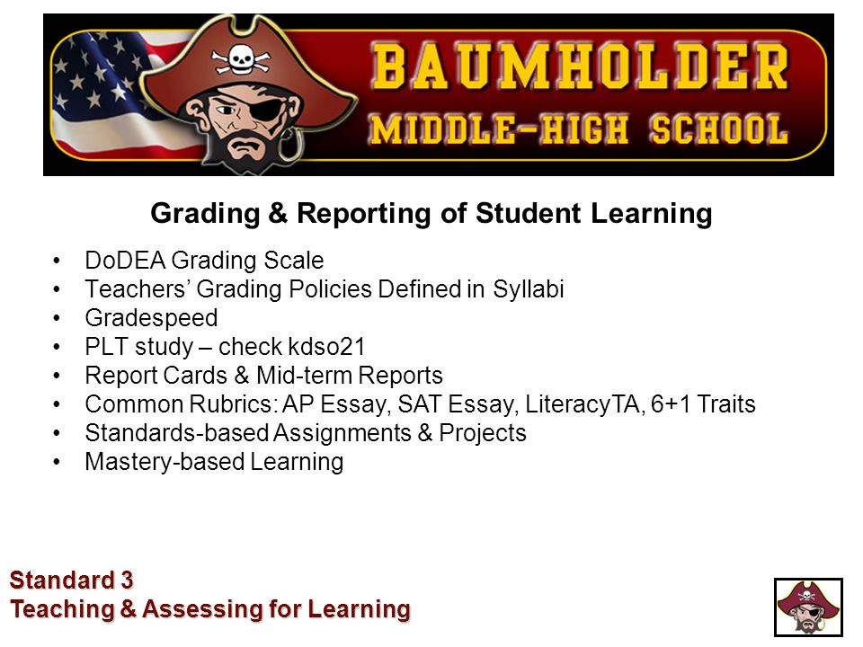 Grading & Reporting of Student Learning DoDEA Grading Scale Teachers' Grading Policies Defined in Syllabi Gradespeed PLT study – check kdso21 Report C