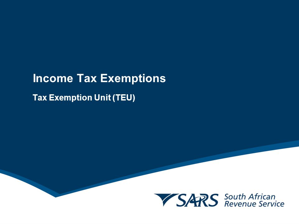 Income Tax Exemptions Tax Exemption Unit (TEU)