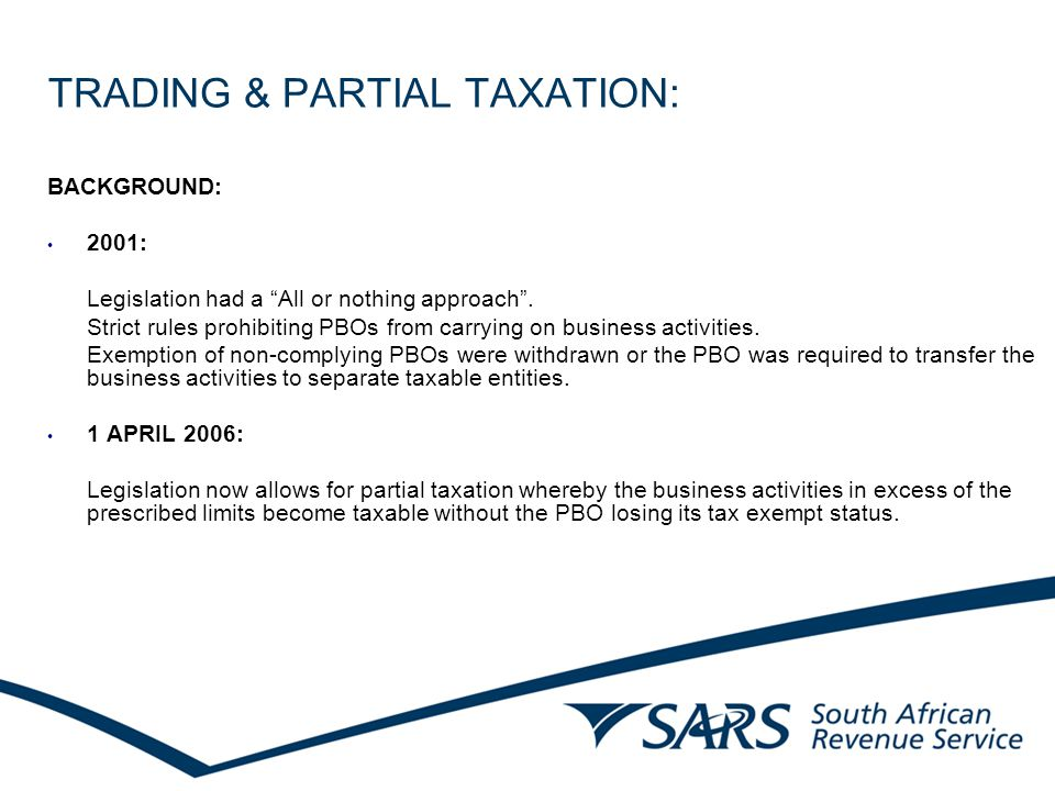 TRADING & PARTIAL TAXATION: BACKGROUND: 2001: Legislation had a All or nothing approach .