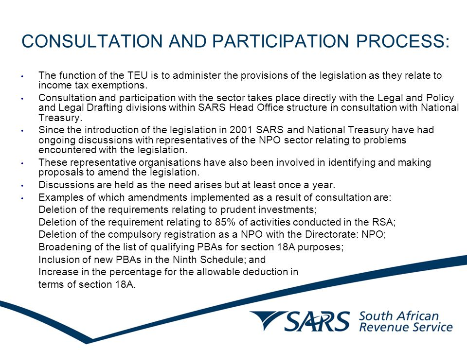 CONSULTATION AND PARTICIPATION PROCESS: The function of the TEU is to administer the provisions of the legislation as they relate to income tax exemptions.