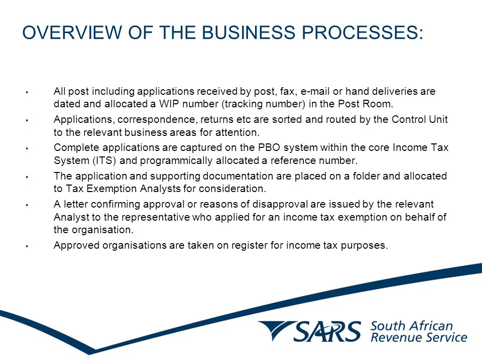 OVERVIEW OF THE BUSINESS PROCESSES: All post including applications received by post, fax, e-mail or hand deliveries are dated and allocated a WIP number (tracking number) in the Post Room.