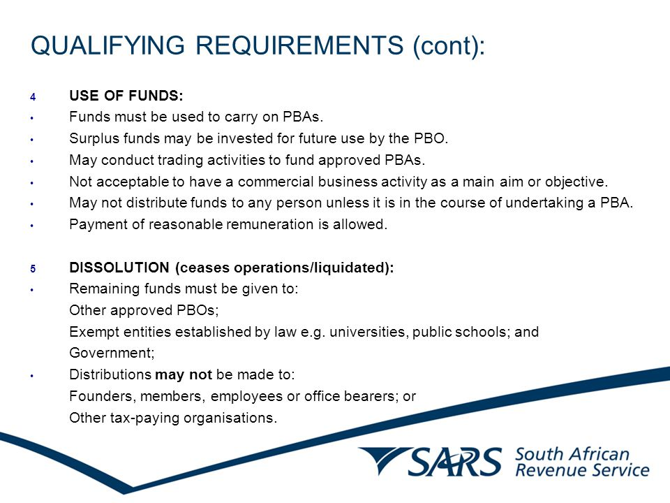 QUALIFYING REQUIREMENTS (cont): 7 7 AMENDMENTS: Copies of all amendments to the founding documents must be submitted to SARS as soon as they are effected