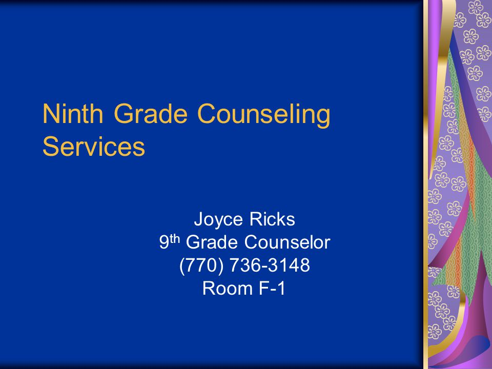 Ninth Grade Counseling Services Joyce Ricks 9 th Grade Counselor (770) 736-3148 Room F-1