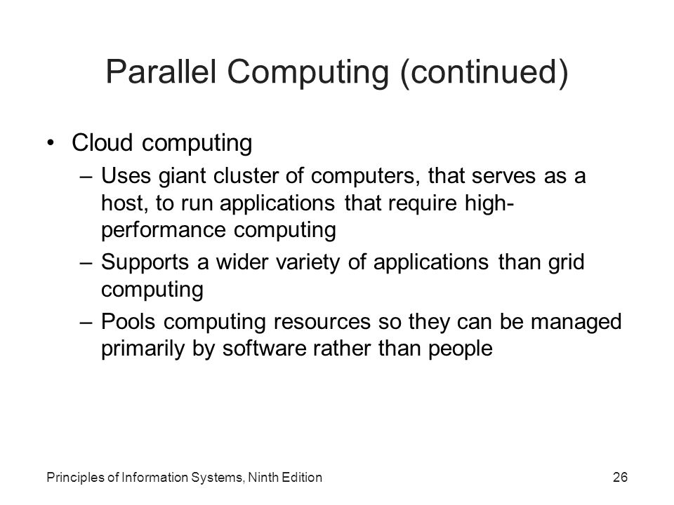 Parallel Computing (continued) Cloud computing –Uses giant cluster of computers, that serves as a host, to run applications that require high- perform