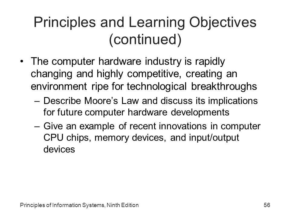 Principles and Learning Objectives (continued) The computer hardware industry is rapidly changing and highly competitive, creating an environment ripe