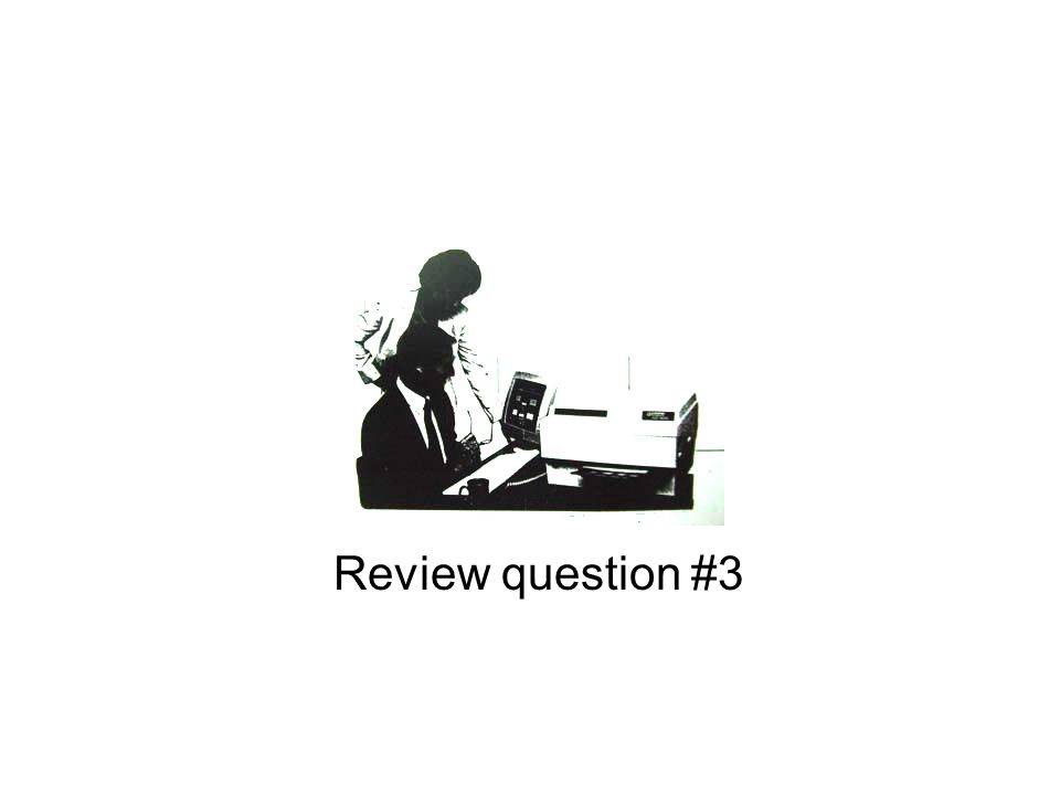 Review question #3