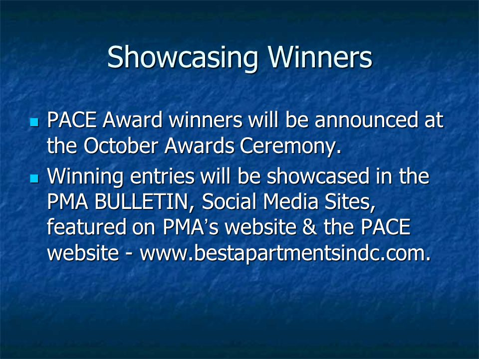 Showcasing Winners PACE Award winners will be announced at the October Awards Ceremony. PACE Award winners will be announced at the October Awards Cer