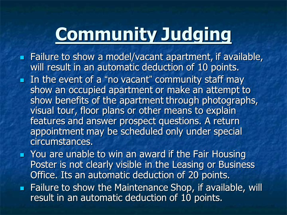 Community Judging Failure to show a model/vacant apartment, if available, will result in an automatic deduction of 10 points.