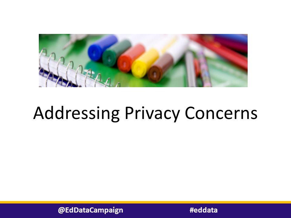 #eddata@EdDataCampaign Addressing Privacy Concerns