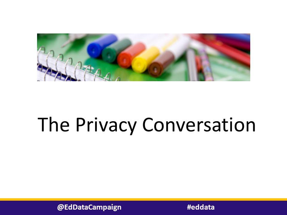 #eddata@EdDataCampaign The Privacy Conversation