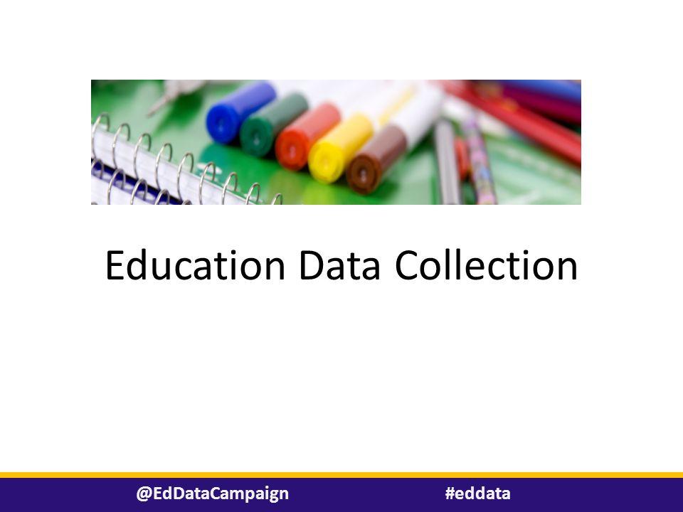 #eddata@EdDataCampaign Education Data Collection