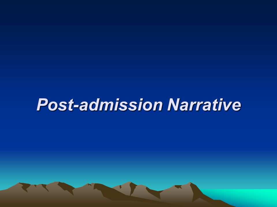 Post-admission Narrative