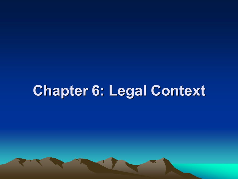 Chapter 6: Legal Context