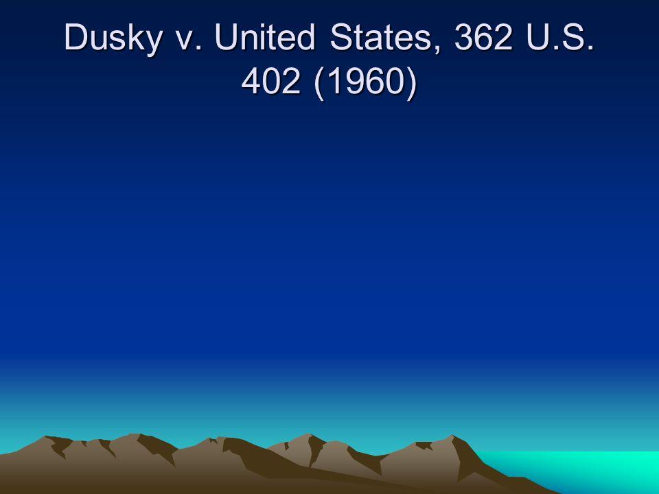 Dusky v. United States, 362 U.S. 402 (1960)