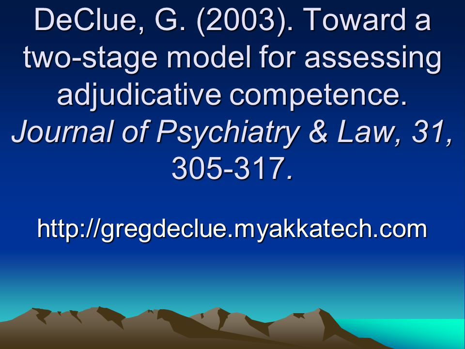 DeClue, G. (2003). Toward a two-stage model for assessing adjudicative competence.
