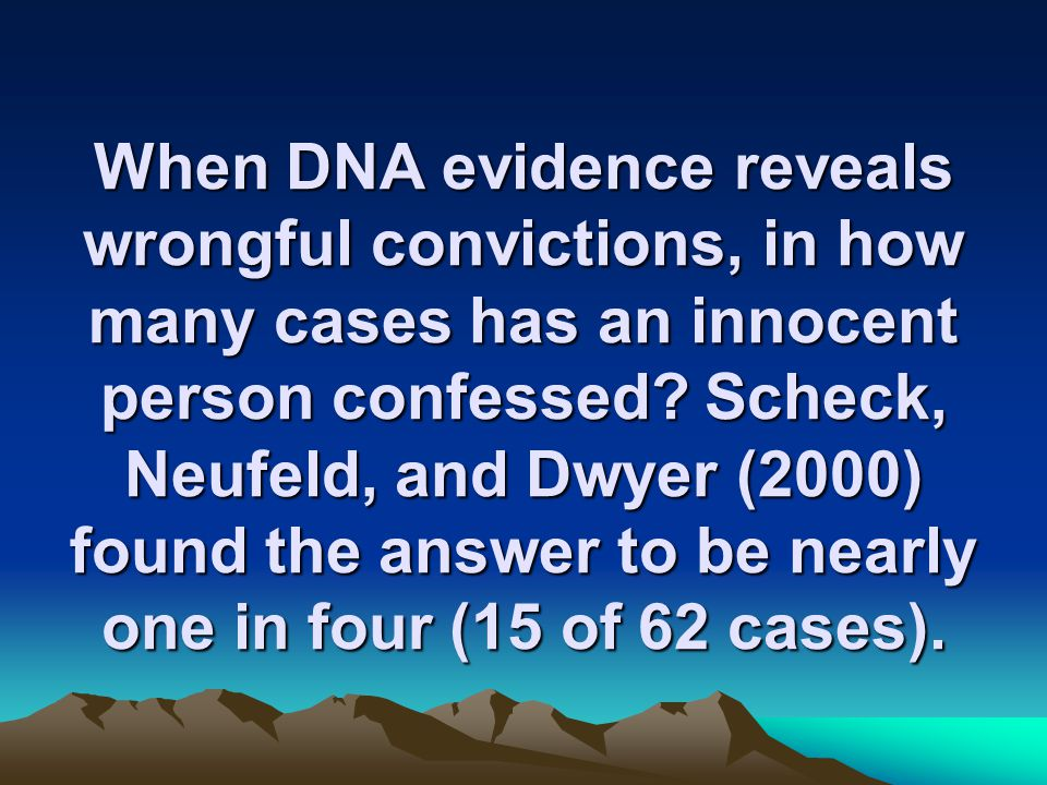When DNA evidence reveals wrongful convictions, in how many cases has an innocent person confessed.