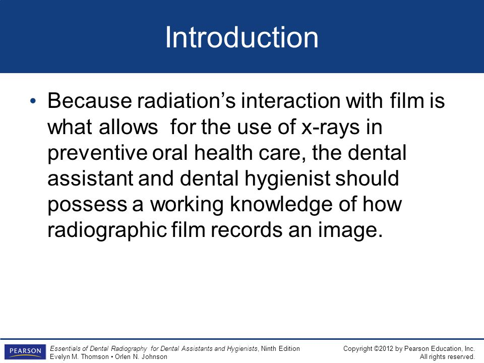 Copyright ©2012 by Pearson Education, Inc. All rights reserved. Essentials of Dental Radiography for Dental Assistants and Hygienists, Ninth Edition E