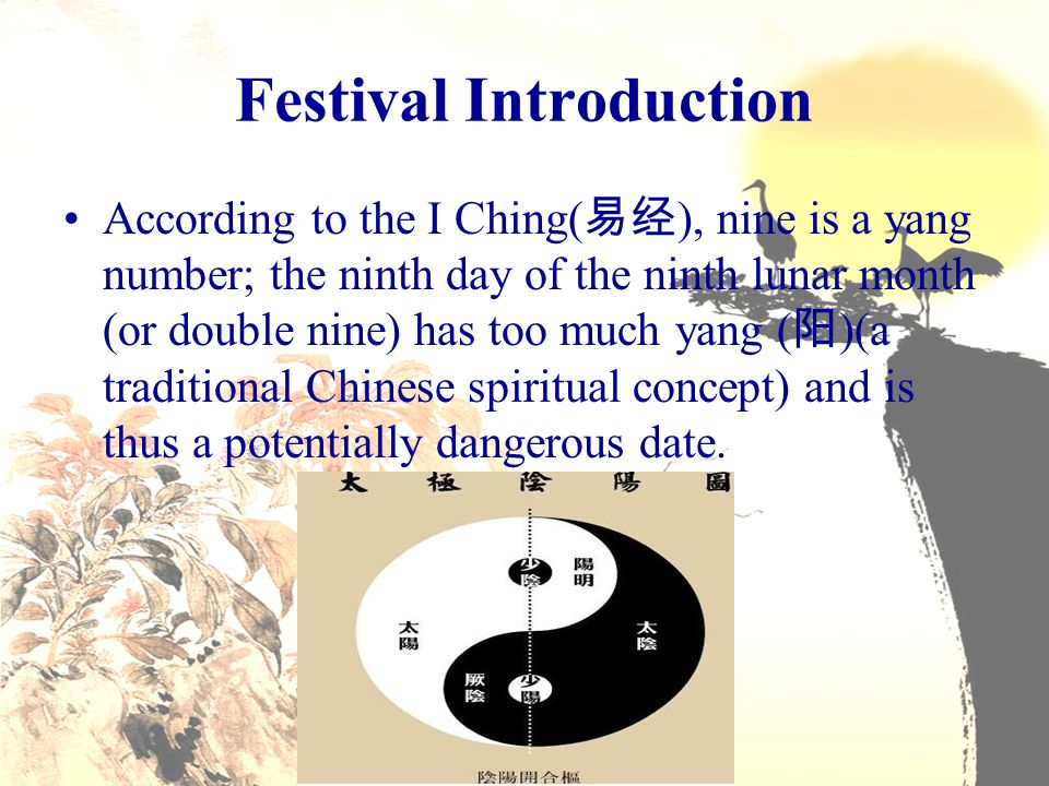Hence, the day is also called Double Yang Festival