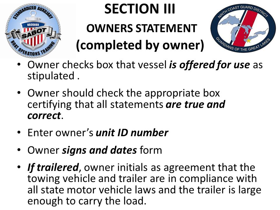 SECTION III OWNERS STATEMENT (completed by owner) Owner checks box that vessel is offered for use as stipulated.