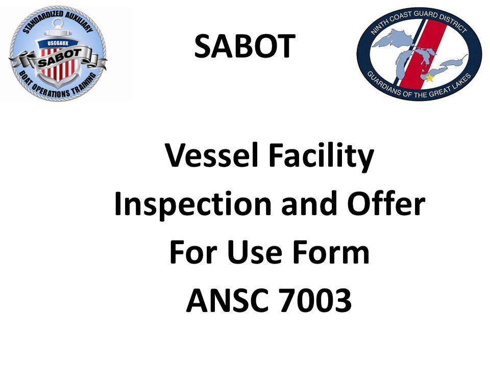 SABOT Vessel Facility Inspection and Offer For Use Form ANSC 7003