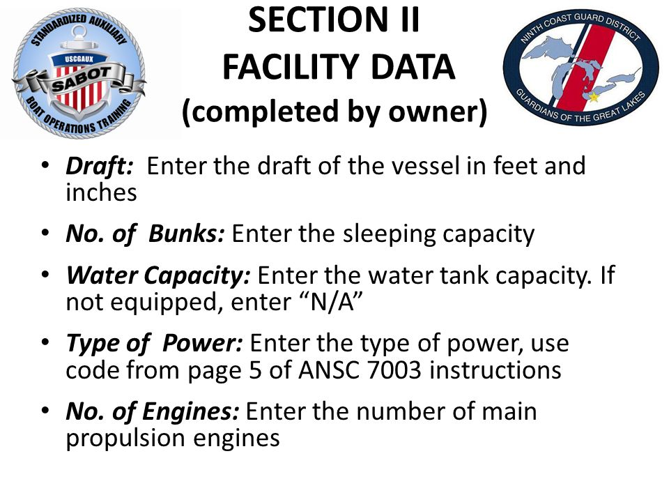 SECTION II FACILITY DATA (completed by owner) Draft: Enter the draft of the vessel in feet and inches No.