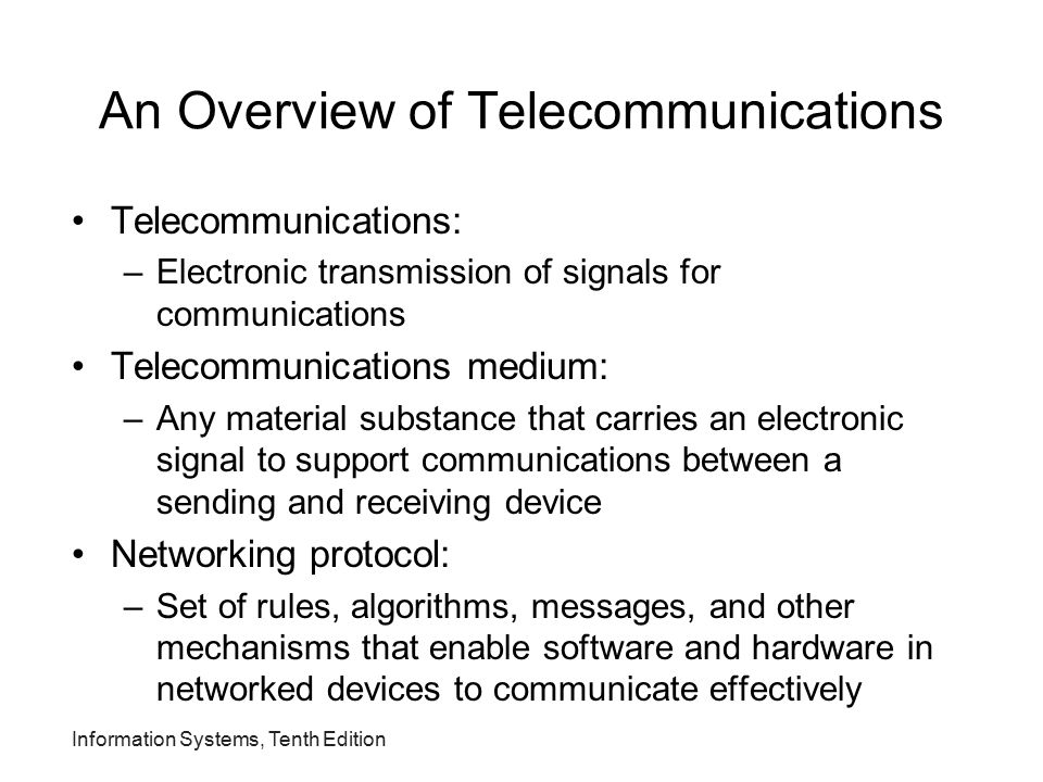 Information Systems, Tenth Edition An Overview of Telecommunications (continued)
