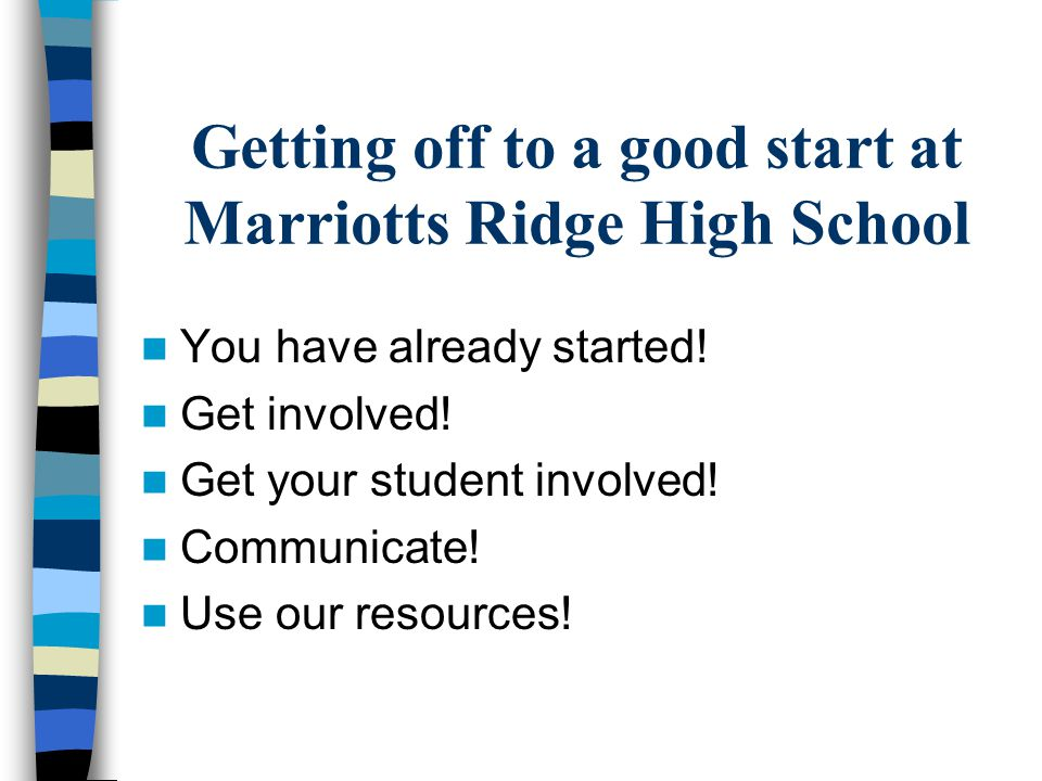 Getting off to a good start at Marriotts Ridge High School You have already started.